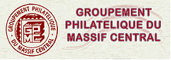 GROUPEMENT PHILATELIQUE DU MASSIF CENTRAL